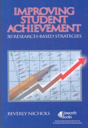 Improving Student Achievement: 50 Research-Based Strategies