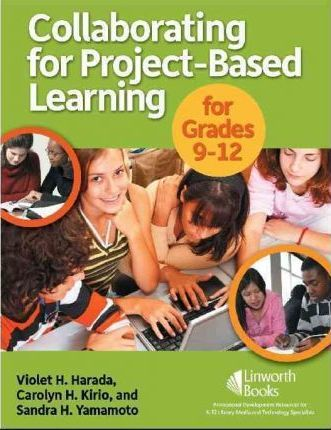 Collaborating for Project-Based Learning in Grades 9-12