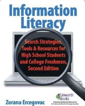 Information Literacy: Search Strategies, Tools & Resources for High School Students and College Freshman