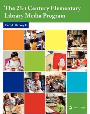 The 21st Century Elementary Library Media Program