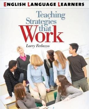 English Language Learners : Teaching Strategies that Work