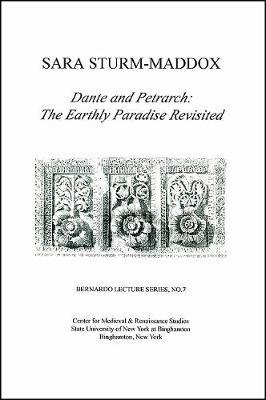 Dante and Petrarch: The Earthly Paradise Revisited