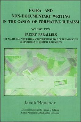 Extra- and Non-Documentary Writing in the Canon of Formative Judaism, Volume 2