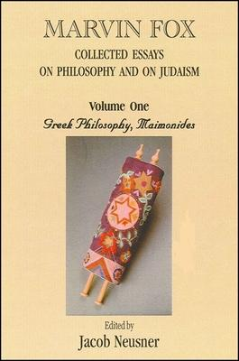Marvin Fox: Collected Essays on Philosophy and on Judaism, Vol. 1