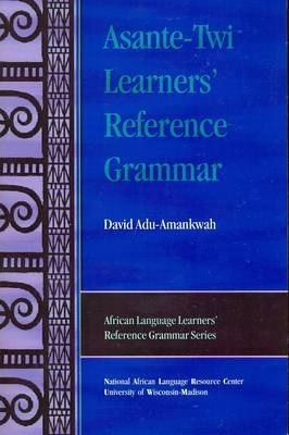 Asante-Twi Learners' Reference Grammar