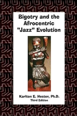 "Bigotry and the Afrocentric ""Jazz"" Evolution"
