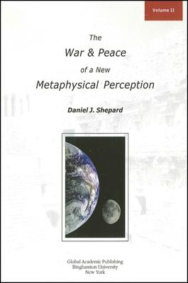 The War and Peace of a New Metaphysical Perception, Volume II