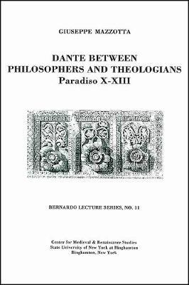 Dante Between Philosophers and Theologians: Paradiso X - XIII