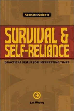 Aboman's Guide to Survival & Self-Reliance