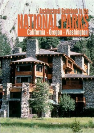 An Architectural Guidebook to the National Parks: Oregon, Washington, California
