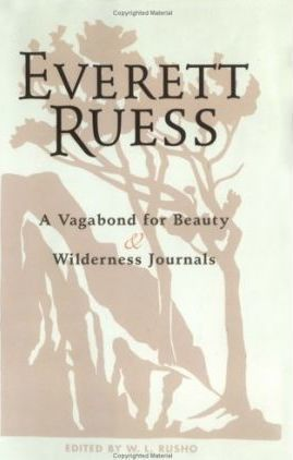 Everett Ruess: a Vagabond for Beauty/ Wilderness Journals