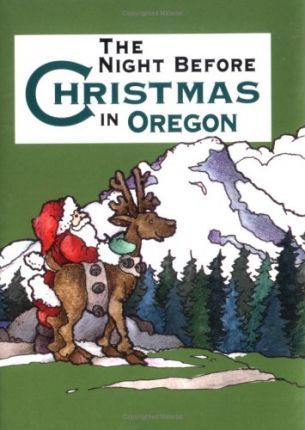 The Night Before Christmas in Oregon