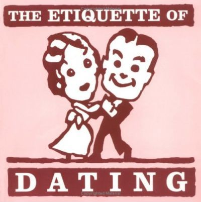 The Etiquette of Dating