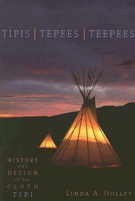 Tipis, Tipees, Teepees