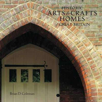 Historic Arts and Crafts Homes of Great Britain
