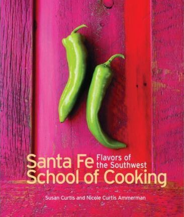 SouthWestern Flavors from the Santa Fe School of Cooking