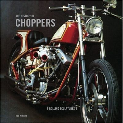 History of Choppers