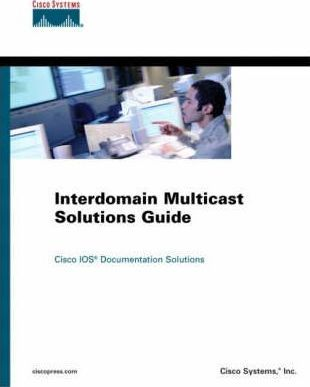 Interdomain Multicast: Solutions Guide