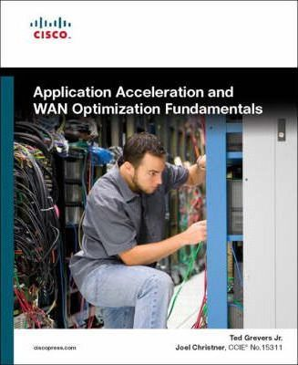 Application Acceleration and WAN Optimization Fundamentals