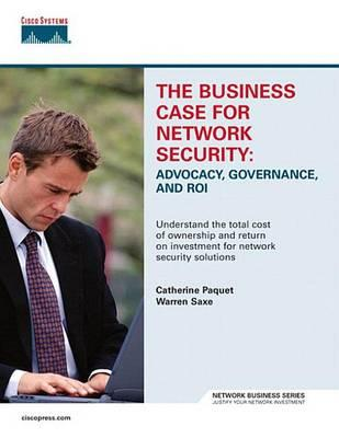 The Business Case for Network Security