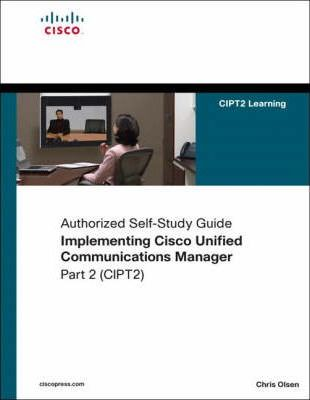 Implementing Cisco Unified Communications Manager, Part 2 (CIPT2