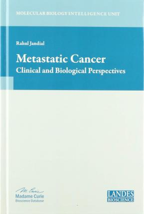Metastatic Cancer: Clinical and Biological Perspectives