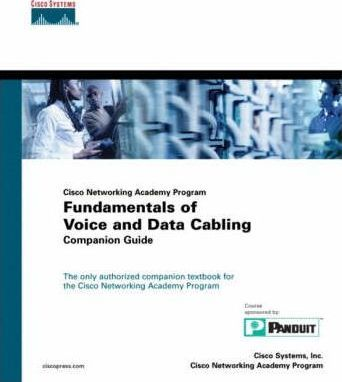 Fundamentals of Voice and Data Cabling Companion Guide (Cisco Networking Academy Program)