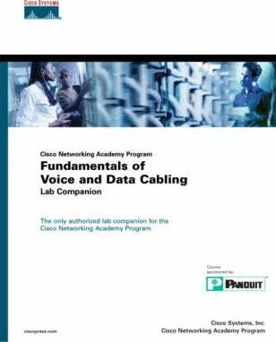 Fundamentals of Voice and Data Cabling Lab Companion (Cisco Networking Academy Program)
