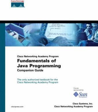Fundamentals of Java Programming Companion Guide (Cisco Networking Academy Program)