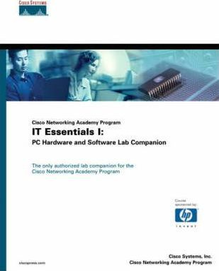 IT Essentials I: PC Hardware and Software Lab Companion