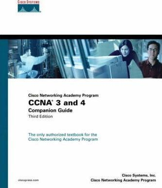 CCNA 3 and 4 Companion Guide (Cisco Networking Academy Program)