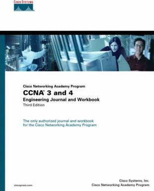 CCNA 3 and 4 Engineering Journal and Workbook (Cisco Networking Academy Program)