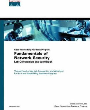 Fundamentals of Network Security: Lab Companion and Workbook