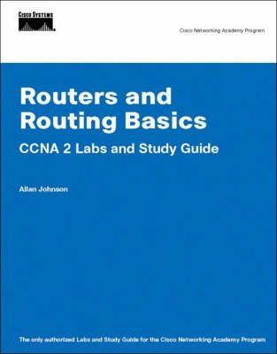 Routers and Routing Basics CCNA 2 Labs and Study Guide (Cisco Networking Academy)