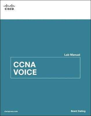CCNA Voice Lab Manual : Brent Sieling : 9781587132995