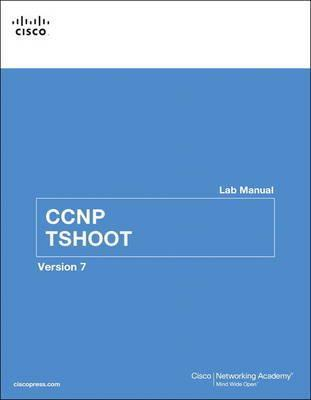CCNP TSHOOT Lab Manual : Cisco Networking Academy : 9781587134036