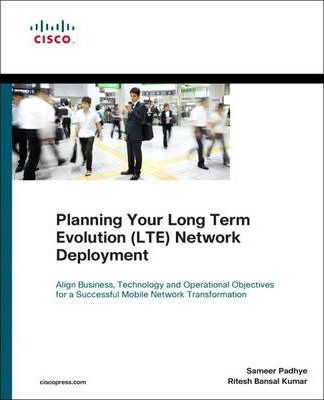 Planning Your Long Term Evolution (LTE) Deployment