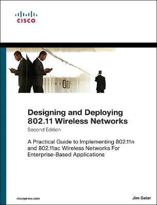 Designing and Deploying 802.11 Wireless Networks