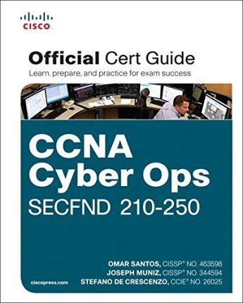CCNA Cyber Ops SECFND #210-250 Official Cert Guide
