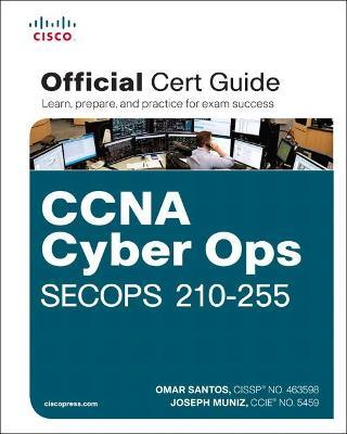 CCNA Cyber Ops SECOPS #210-255 Official Cert Guide