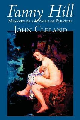 Fanny Hill by John Cleland, Classic Erotica