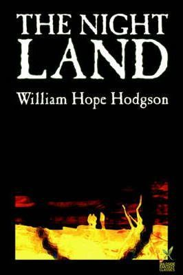 The Night Land by William Hope Hodgson, Science Fiction