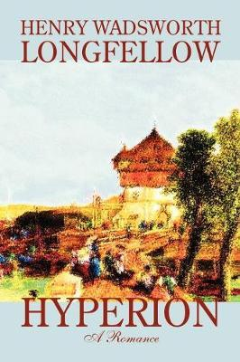 Hyperion by Henry Wadsworth Longfellow, Fiction, Classics