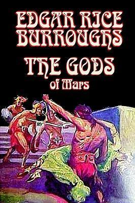 The Gods of Mars by Edgar Rice Burroughs, Science Fiction, Adventure