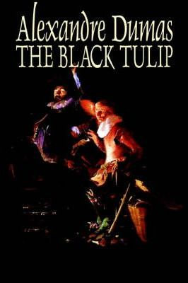 The Black Tulip by Alexandre Dumas, Fiction, Action & Adventure