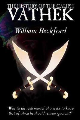 The History of the Caliph Vathek by William Beckford, Fiction, Fantasy