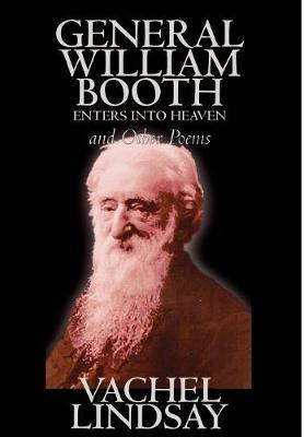 General William Booth Enters Into Heaven and Other Poems