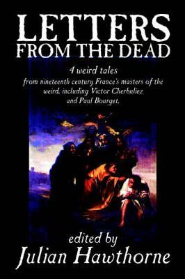 Letters from the Dead, Edited by Julian Hawthorne, Fiction, Anthologies