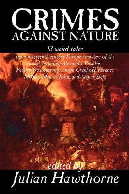 Crimes Against Nature, Edited by Julian Hawthorne, Fiction, Anthologies