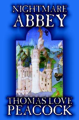 Nightmare Abbey by Thomas Love Peacock, Fiction, Humor
